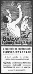 """""""A Brázay sósborszesz-szappan a legjobb és legtisztább pipere-szappan!"""""""